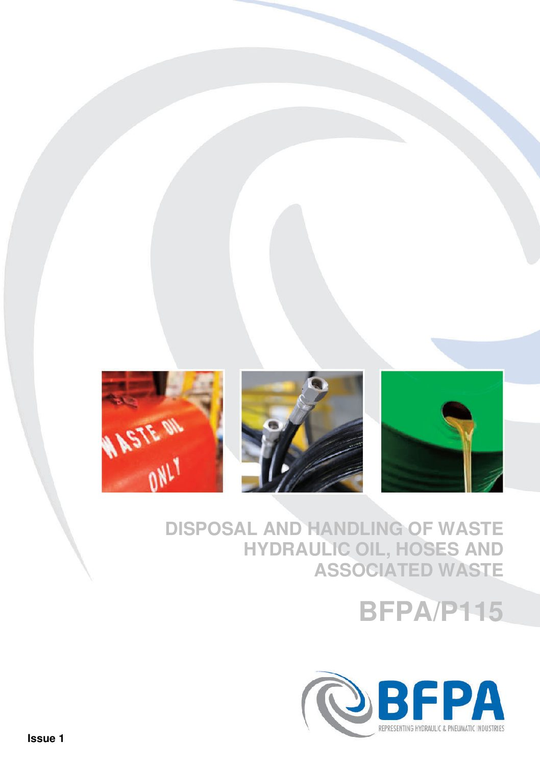 Disposal and handling of waste hydraulic oil, hoses and associated waste