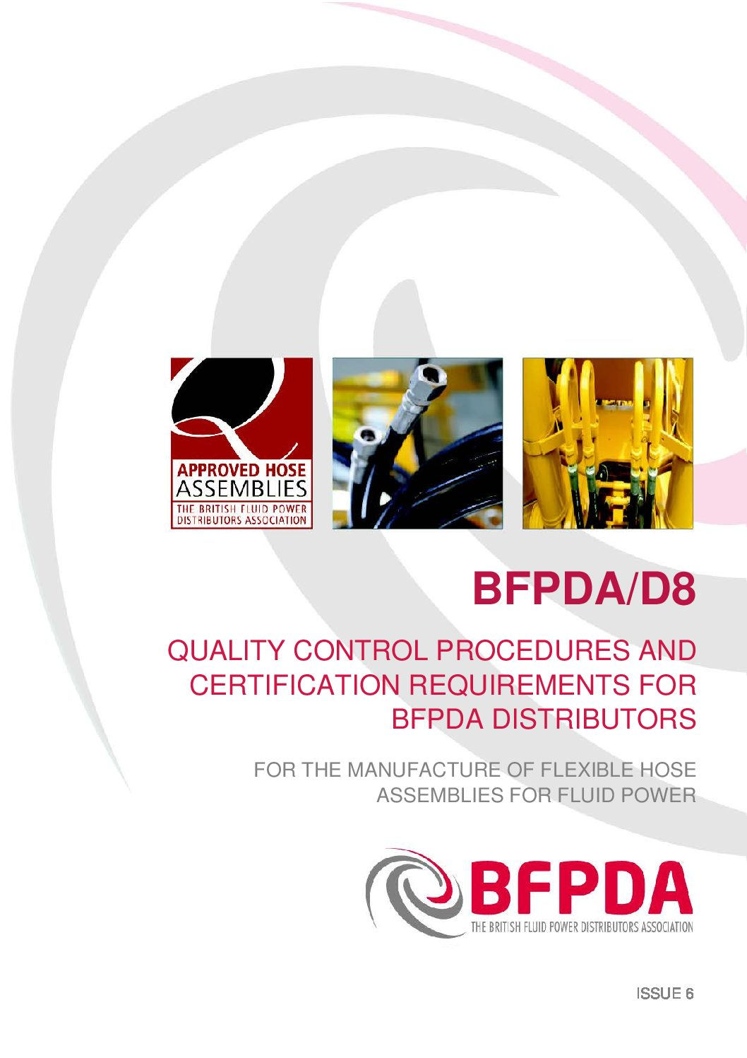 Quality control procedures and certification requirements for BFPDA distributors for the manufacture of flexible hose assemblies for hydraulic fluid power